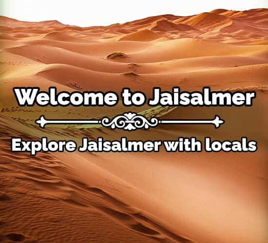 welcome to Jaisalmer and explore with locals